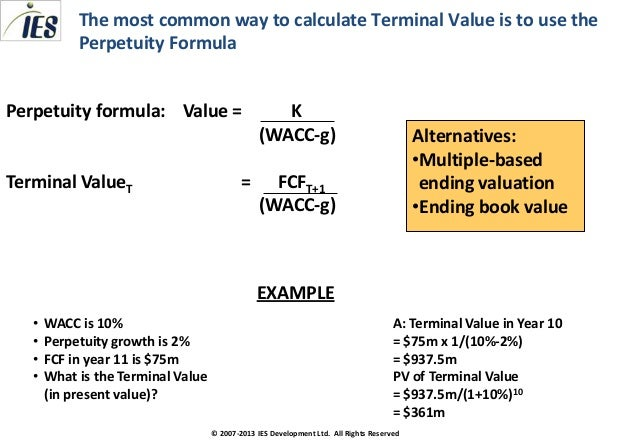 calculating terminal value The method(s) of calculating terminal value provide a number that is already pv'd to your terminal year, so your irr calculation only needs to discount from terminal year to present think about the two primary methods of calculating a terminal value.