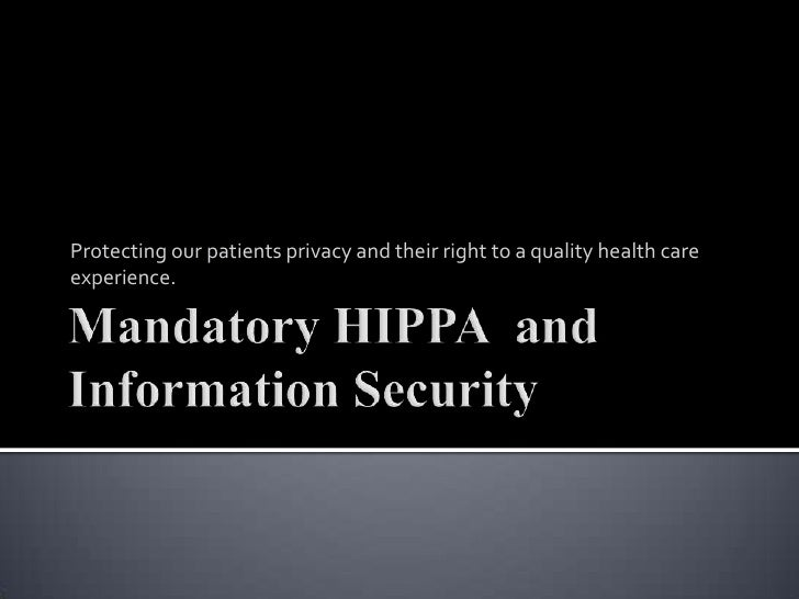 Protecting our patients privacy and their right to a quality health careexperience.