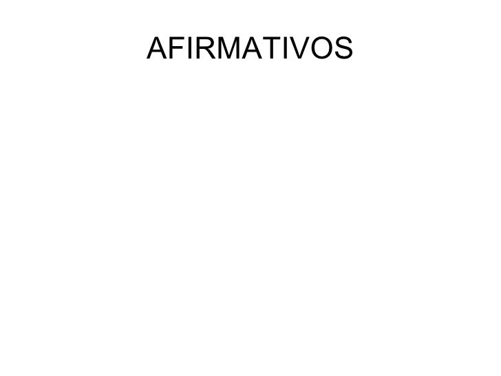 AFIRMATIVOS