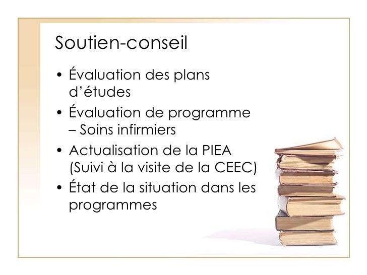 Soutien-conseil<br />Évaluation des plans d'études<br />Évaluation de programme – Soins infirmiers<br />Actualisation de l...