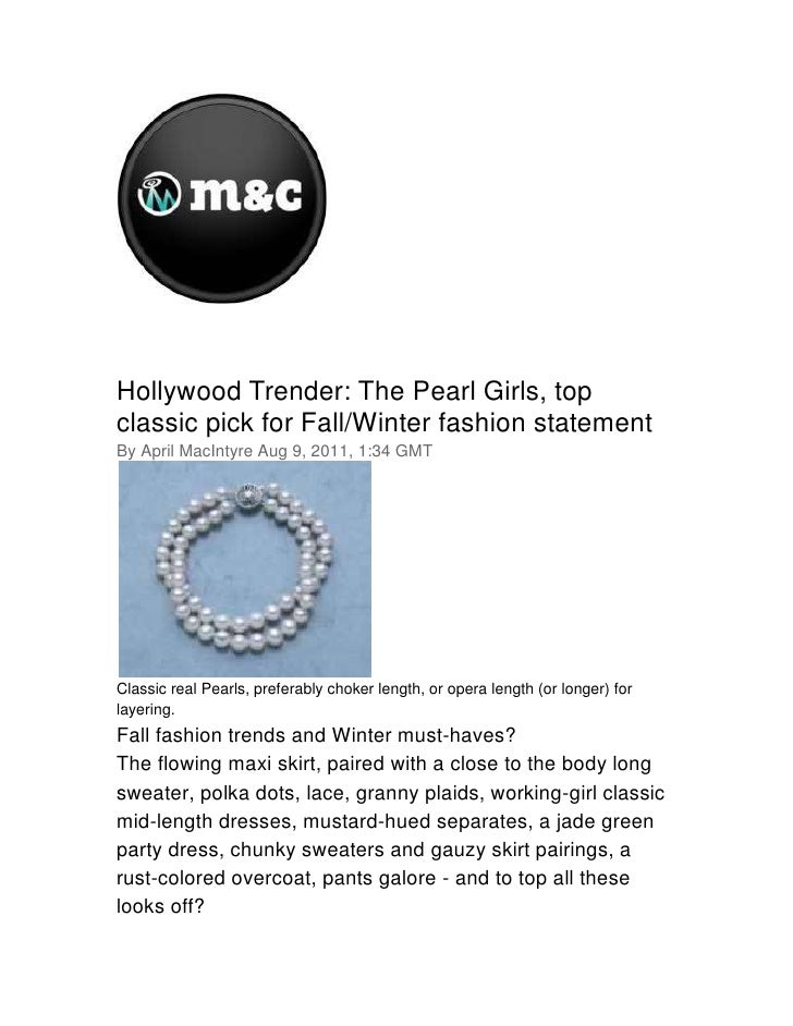 00<br />Hollywood Trender: The Pearl Girls, top classic pick for Fall/Winter fashion statement<br />By April MacIntyreAug...