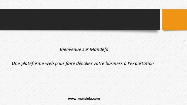 Bienvenue  sur  Mandefa   Une  plateforme  web  pour  faire  décoller  votre  business  à  l'expor...
