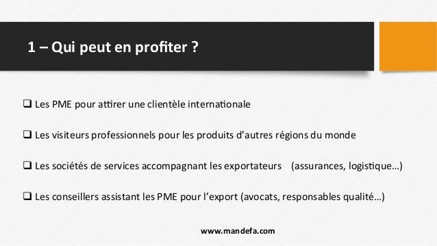 1  –  Qui  peut  en  profiter  ?   q  Les  PME  pour  a=rer  une  clientèle  interna2onale  ...