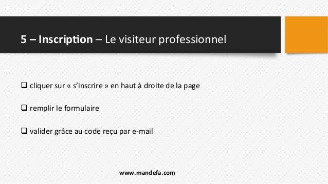 5  –  Inscrip;on  –  Le  visiteur  professionnel   q  cliquer  sur  «  s'inscrire  »  en  ha...