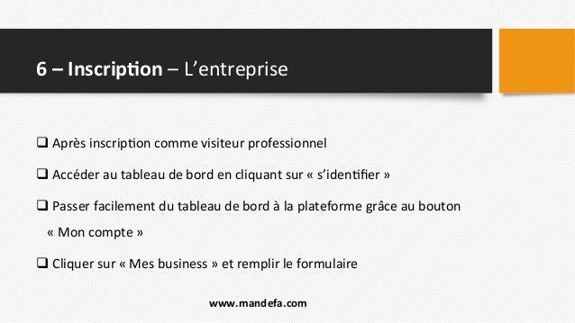 6  –  Inscrip;on  –  L'entreprise   q  Après  inscrip2on  comme  visiteur  professionnel   q  ...