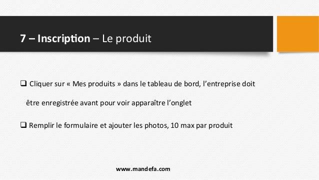 7  –  Inscrip;on  –  Le  produit   q Cliquer  sur  «  Mes  produits  »  dans  le  tableau  ...