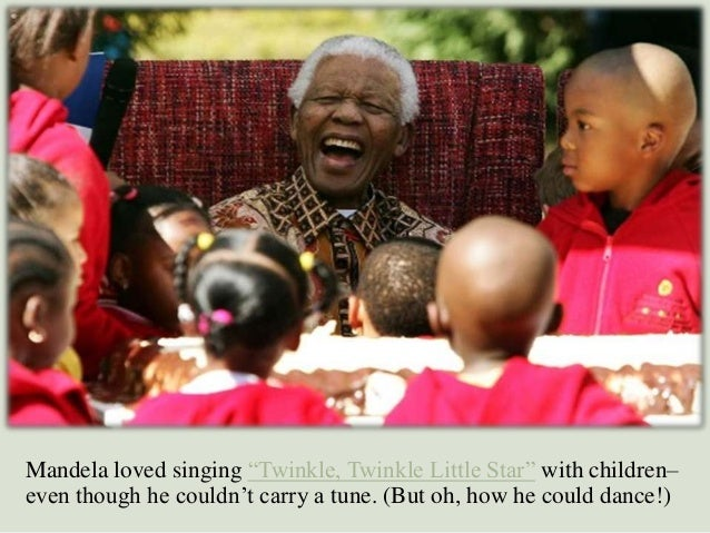 """Mandela loved singing """"Twinkle, Twinkle Little Star"""" with children– even though he couldn""""t carry a tune. (But oh, how he ..."""
