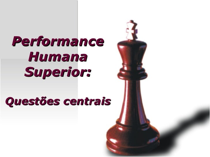 Performance   Humana  Superior:Questões centrais