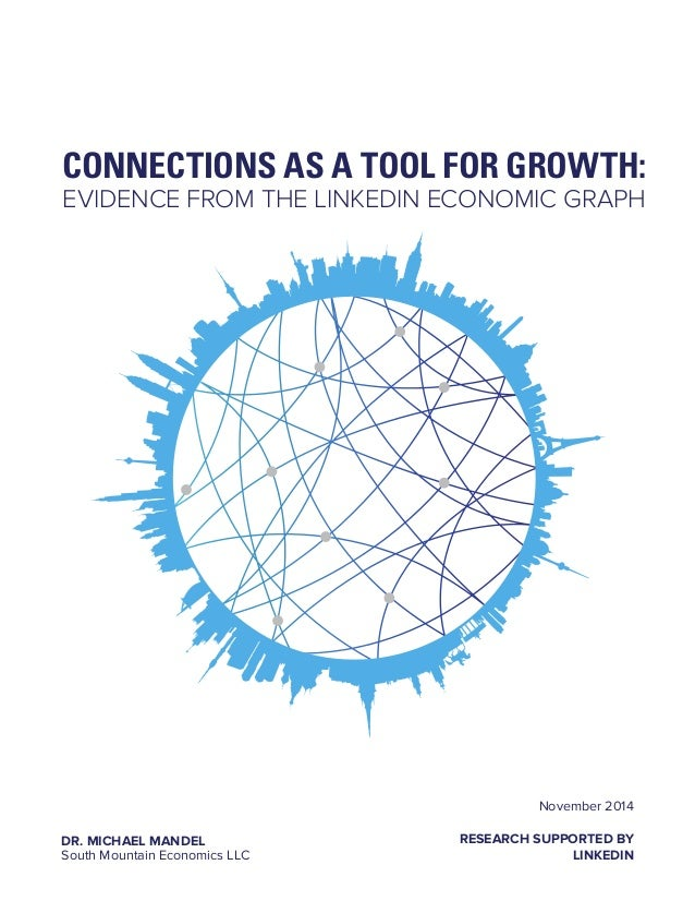 CONNECTIONS AS A TOOL FOR GROWTH:  EVIDENCE FROM THE LINKEDIN ECONOMIC GRAPH  November 2014  RESEARCH SUPPORTED BY  LINKED...