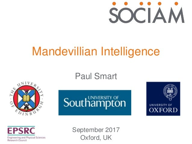 Mandevillian Intelligence September 2017 Oxford, UK Paul Smart