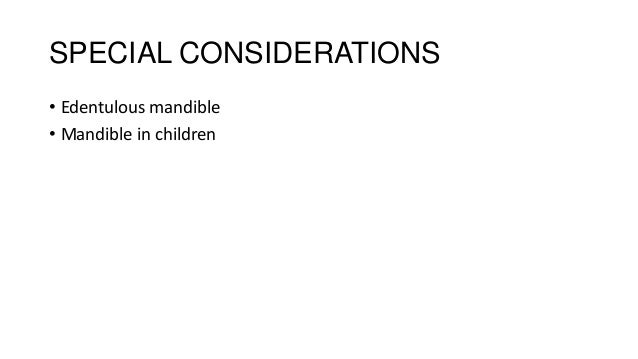 Mandibular Fractures in children • Mandible is resilient at this period • Line between cortex and medulla is less well def...