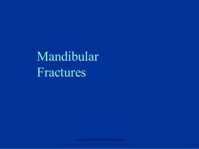 Mandibular Fractures  www.indiandentalacademy.com