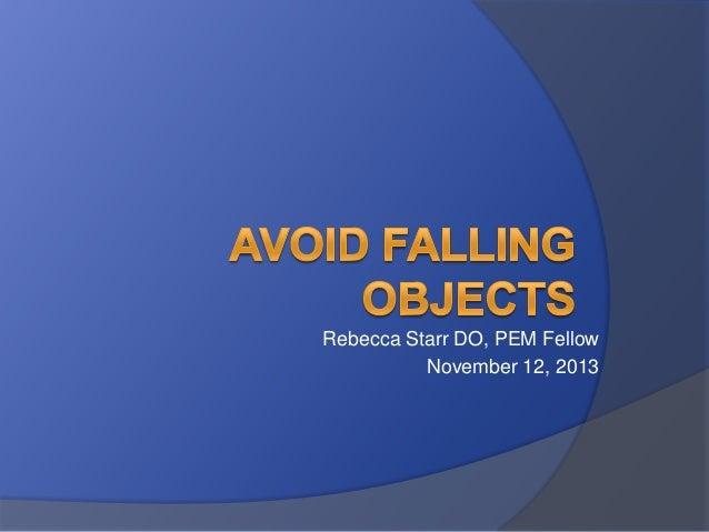 Rebecca Starr DO, PEM Fellow November 12, 2013