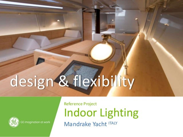 design & flexibility        Reference Project        Indoor Lighting        Mandrake Yacht ITALY