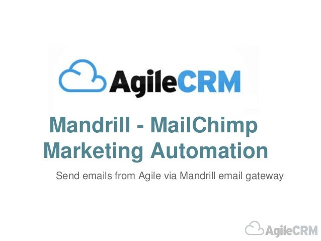 Mandrill - MailChimp  Marketing Automation  Send emails from Agile via Mandrill email gateway