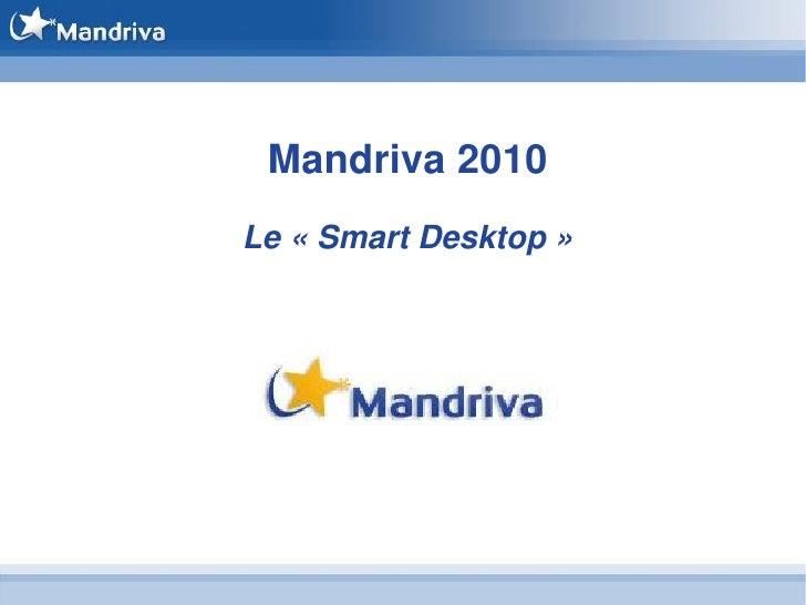 Mandriva 2010 Le « Smart Desktop »