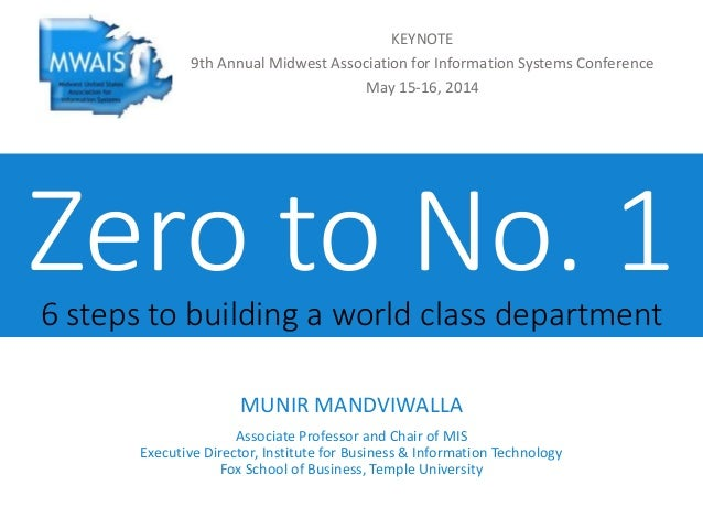 Zero to No. 16 steps to building a world class department MUNIR MANDVIWALLA Associate Professor and Chair of MIS Executive...