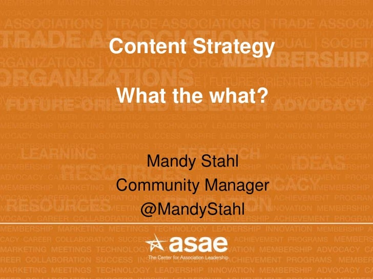 Content StrategyWhat the what?   Mandy StahlCommunity Manager  @MandyStahl