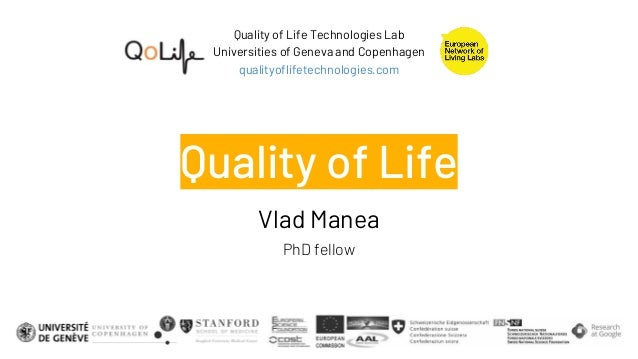 Quality of Life Technologies Lab Universities of Geneva and Copenhagen qualityoflifetechnologies.com Quality of Life Vlad ...