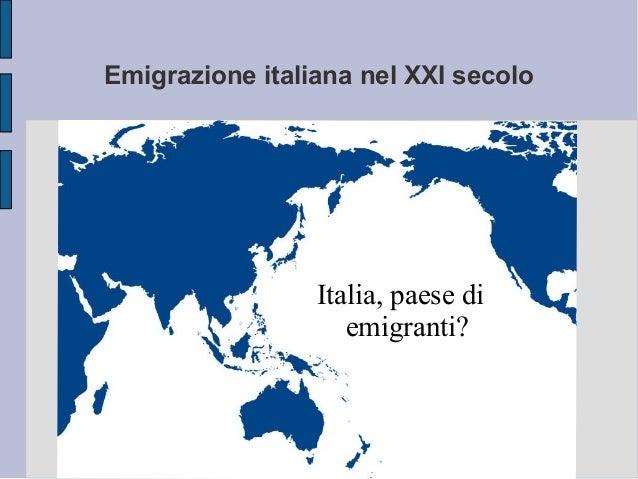 Emigrazione italiana nel XXI secolo Italia, paese di emigranti?
