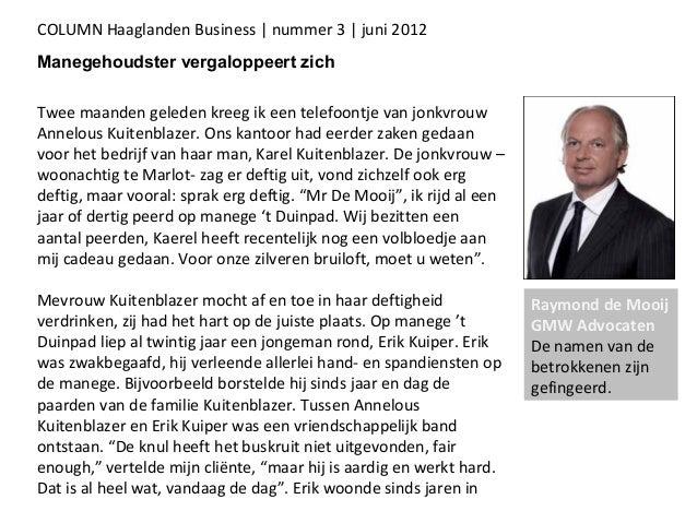 COLUMN Haaglanden Business | nummer 3 | juni 2012Manegehoudster vergaloppeert zichTwee maanden geleden kreeg ik een telefo...