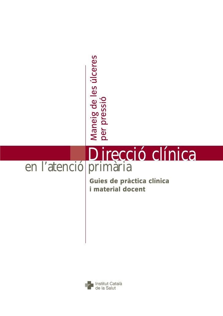 Maneig de les úlceres            per pressió            Direcció clínicaen l'atenció primària            Guies de pràctica...