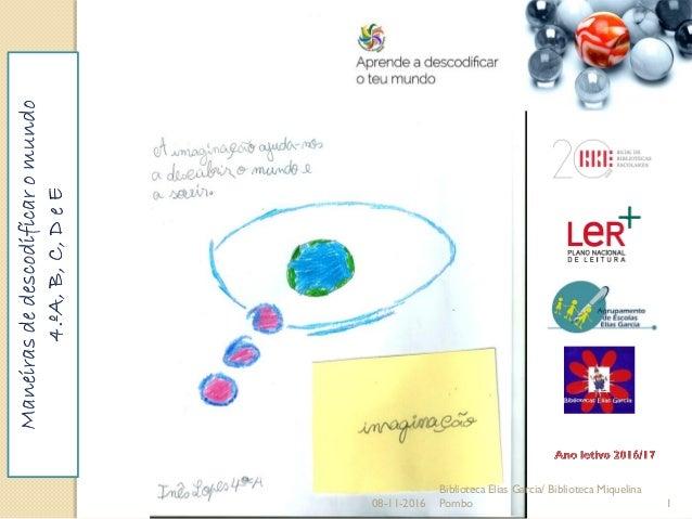 08-11-2016 1 Biblioteca Elias Garcia/ Biblioteca Miquelina Pombo