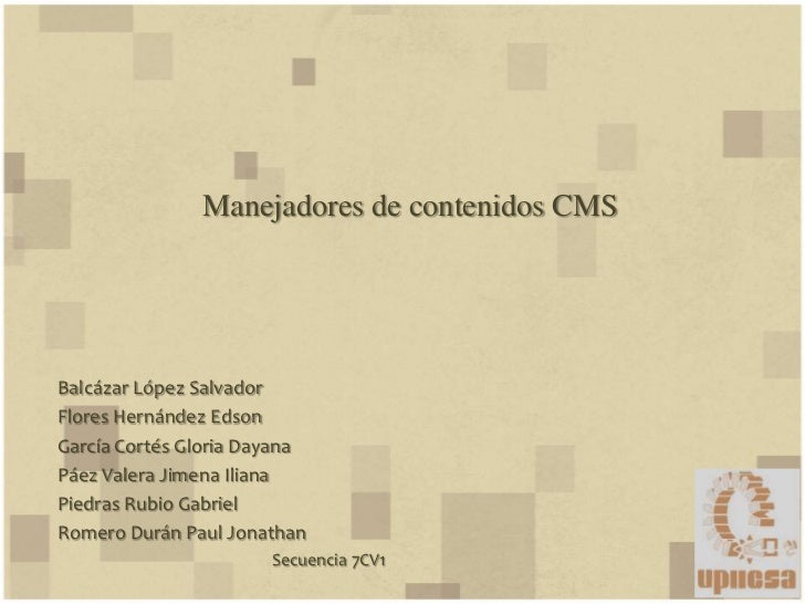 Manejadores de contenidos CMSBalcázar López SalvadorFlores Hernández EdsonGarcía Cortés Gloria DayanaPáez Valera Jimena Il...