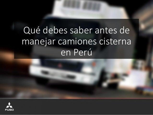 Qué debes saber antes de manejar camiones cisterna en Perú
