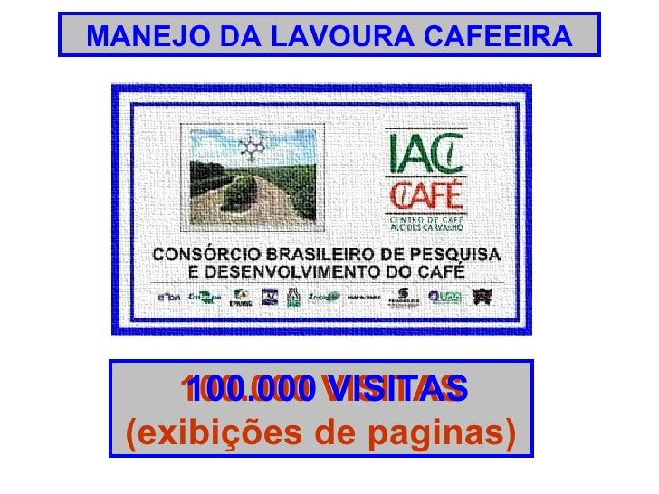 MANEJO DA LAVOURA CAFEEIRA 100.000 VISITAS (exibições de paginas) 100.000 VISITAS