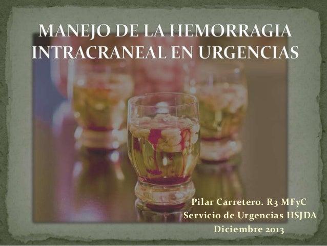 Pilar Carretero. R3 MFyC Servicio de Urgencias HSJDA Diciembre 2013