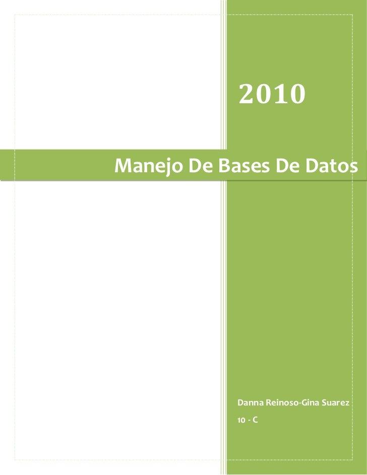2010Manejo De Bases De Datos            Danna Reinoso-Gina Suarez            10 - C