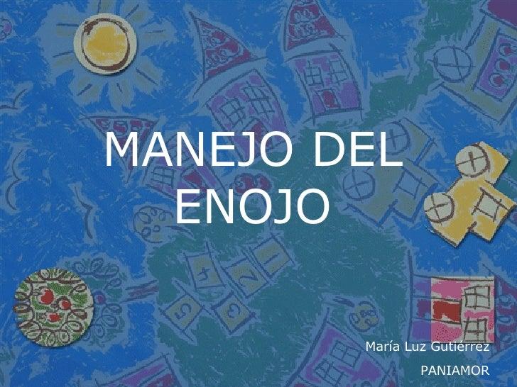MANEJO DEL ENOJO María Luz Gutiérrez PANIAMOR