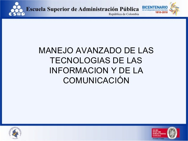 MANEJO AVANZADO DE LAS TECNOLOGIAS DE LAS INFORMACION Y DE LA COMUNICACIÓN