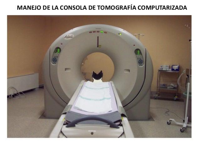 MANEJO DE LA CONSOLA DE TOMOGRAFÍA COMPUTARIZADA