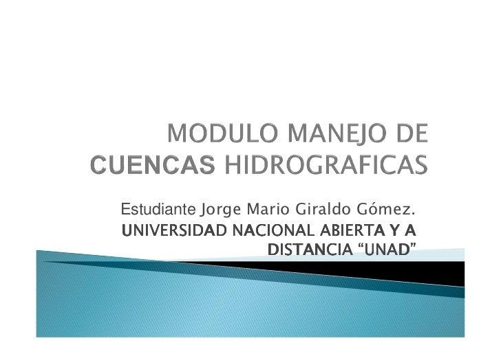 """Estudiante Jorge Mario Giraldo Gómez.UNIVERSIDAD NACIONAL ABIERTA Y A                   DISTANCIA """"UNAD"""""""