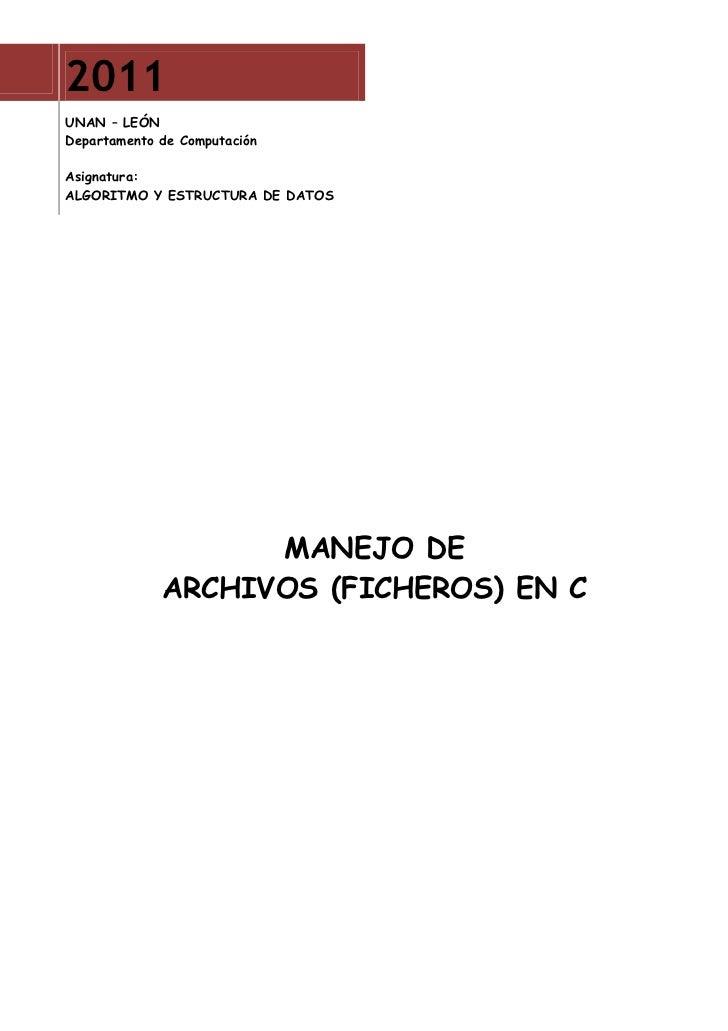 2011UNAN – LEÓNDepartamento de ComputaciónAsignatura:ALGORITMO Y ESTRUCTURA DE DATOS                   MANEJO DE          ...