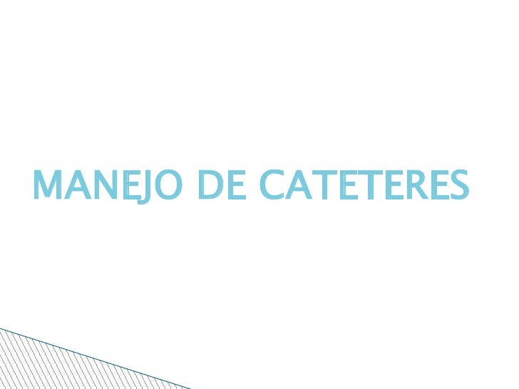 MANEJO DE CATETERES<br />