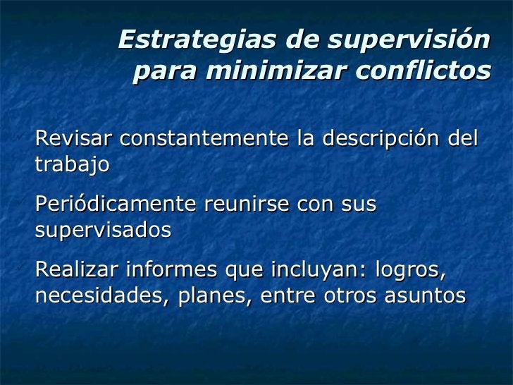 Estrategias de supervisión para minimizar conflictos <ul><li>Revisar constantemente la descripción del trabajo </li></ul><...