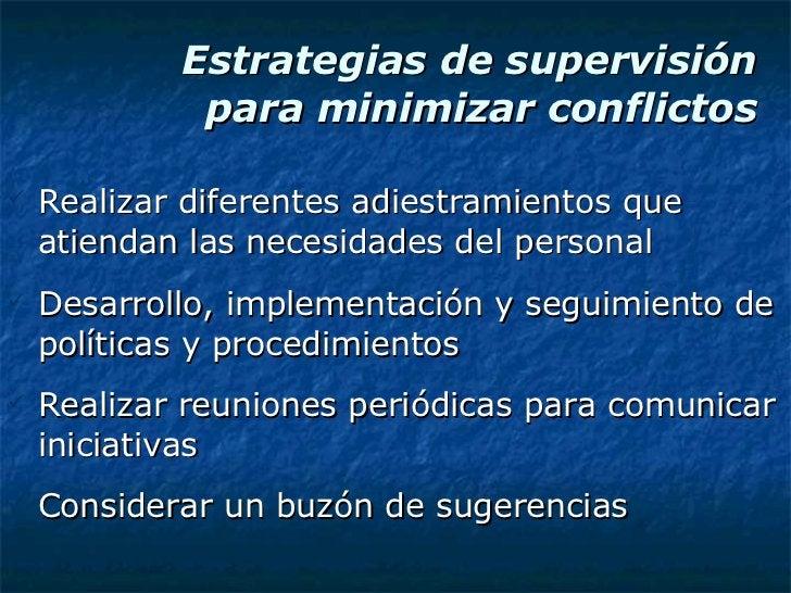 Estrategias de supervisión para minimizar conflictos <ul><li>Realizar diferentes adiestramientos que atiendan las necesida...