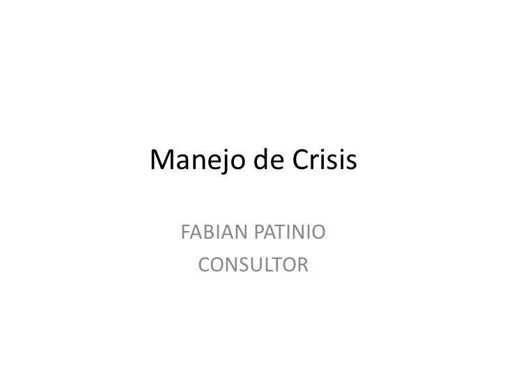 Manejo de Crisis  FABIAN PATINIO    CONSULTOR