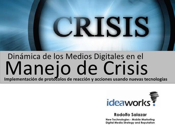 Dinámica de los Medios Digitales en elManejo de CrisisImplementación de protocolos de reacción y acciones usando nuevas te...