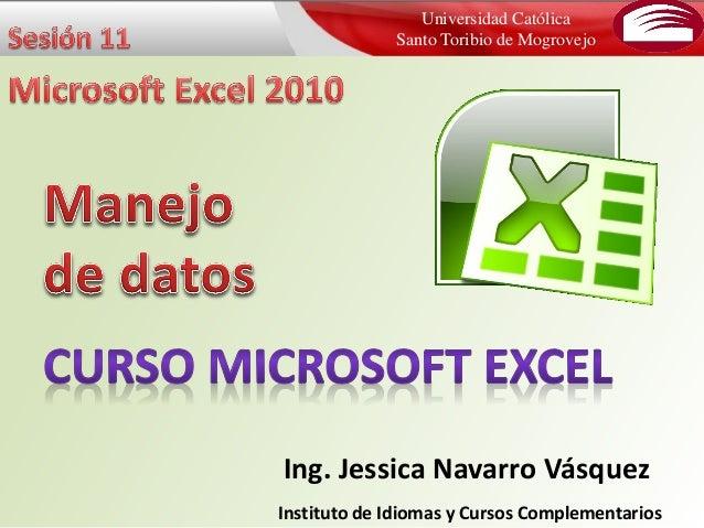 Universidad Católica Santo Toribio de Mogrovejo Ing. Jessica Navarro Vásquez Instituto de Idiomas y Cursos Complementarios