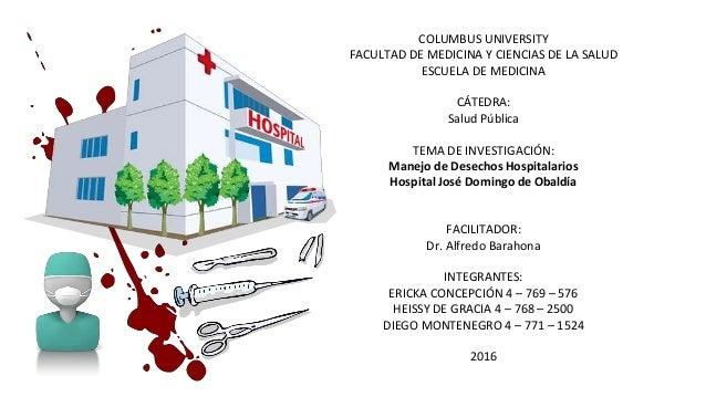 COLUMBUS UNIVERSITY FACULTAD DE MEDICINA Y CIENCIAS DE LA SALUD ESCUELA DE MEDICINA CÁTEDRA: Salud Pública TEMA DE INVESTI...