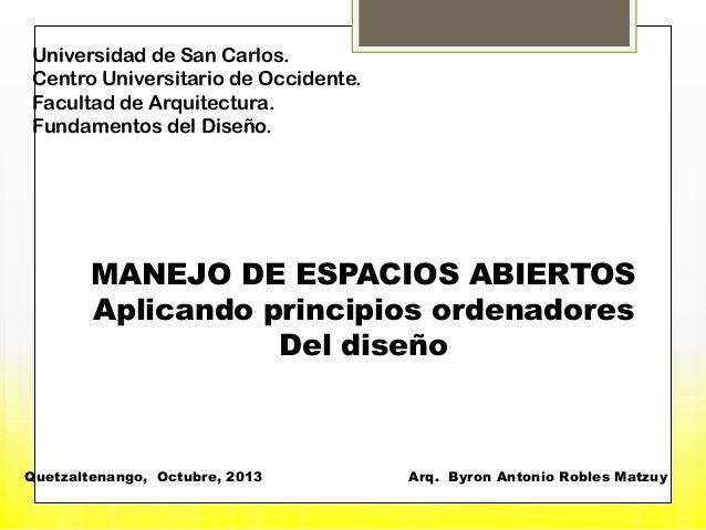 Universidad de San Carlos. Centro Universitario de Occidente. Facultad de Arquitectura. Fundamentos del Diseño.  MANEJO DE...