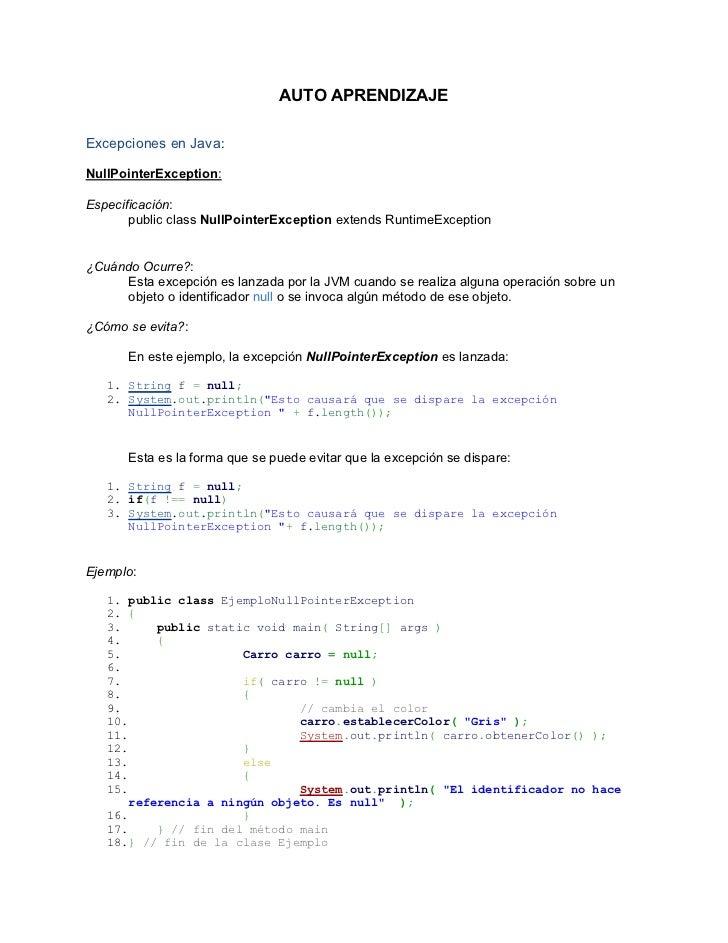 AUTO APRENDIZAJEExcepciones en Java:NullPointerException:Especificación:       public class NullPointerException extends R...