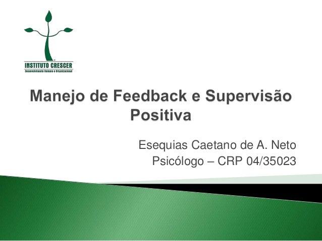 Esequias Caetano de A. NetoPsicólogo – CRP 04/35023