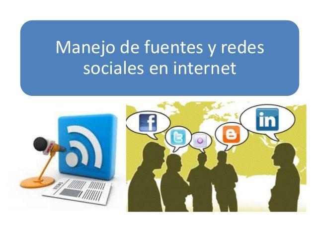 Manejo de fuentes y redes sociales en internet