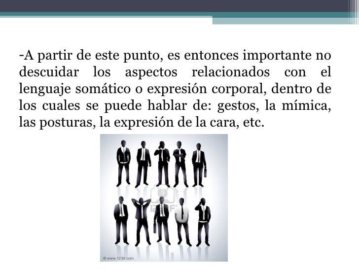 <ul><li>A partir de este punto, es entonces importante no descuidar los aspectos relacionados con el lenguaje somático o e...
