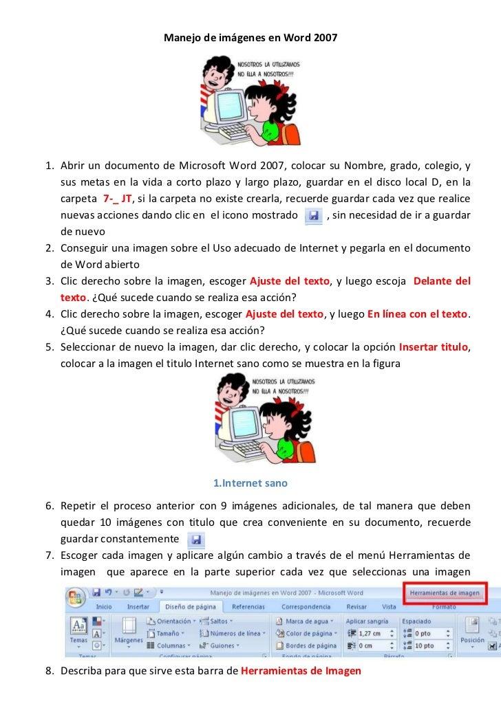 Manejo de imágenes en Word 2007<br />4143375683260Abrir un documento de Microsoft Word 2007, colocar su Nombre, grado, col...